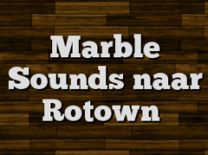 Marble Sounds naar Rotown