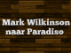 Mark Wilkinson naar Paradiso