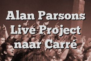 Alan Parsons Live Project naar Carré