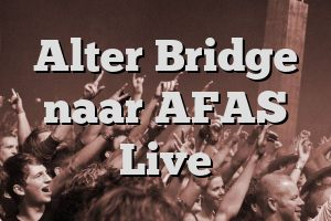 Alter Bridge naar AFAS Live