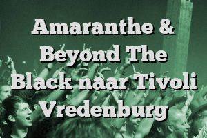 Amaranthe & Beyond The Black naar Tivoli Vredenburg