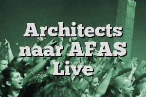 Architects naar AFAS Live