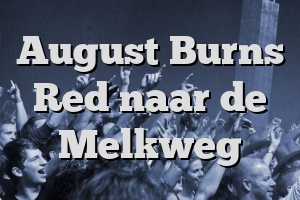 August Burns Red naar de Melkweg